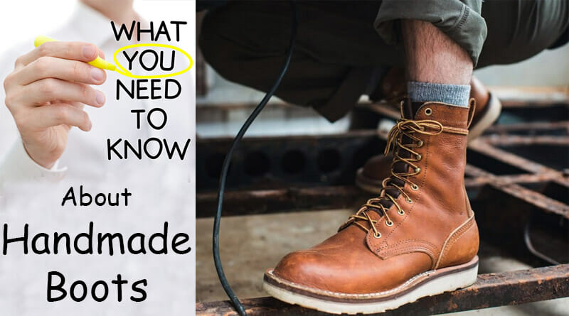 Everything You Need To Know About Handmade Boots!