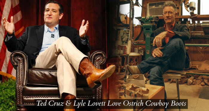 Ostrich Cowboy Boots Men - Ted Cruz and Lyle Lovett Love their Ostrich Cowboy Boots