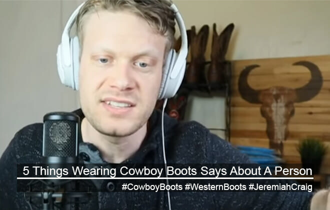 5 Things Cowboy Boots Say About You