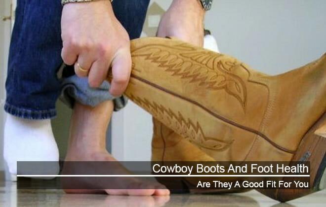 Cowboy Boots Foot Health