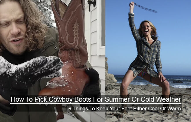 How to pick cowboy boots for summer or cold weather