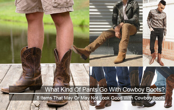 What Kind Of Pants Go With Cowboy Boots