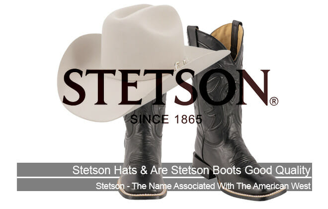 Stetson Hat and Cowboy Boots - Are Stetson Boots Good Quality