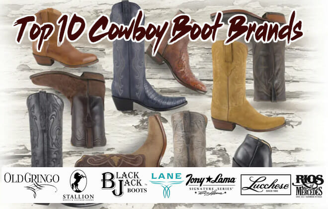 Top 10 Cowboy Boot Brands All In One Place