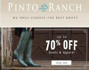 Pinto Ranch 70% Off Cowboy Boots and Western Apparel