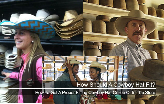 How Should A Cowboy Hat Fit- Get The Proper Fit Everytime